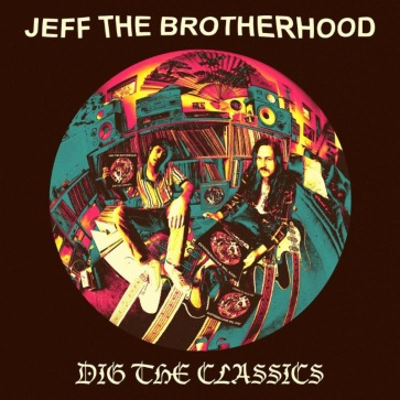 jeff-the-brotherhood-dig-the-classics